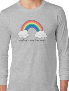 Everything is going to be alright Long Sleeve T-Shirt