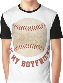Baseball is My Boyfriend Graphic T-Shirt