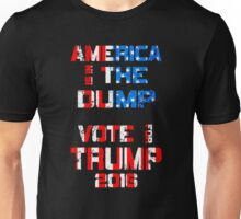 America is in the Dump Vote for Trump Unisex T-Shirt