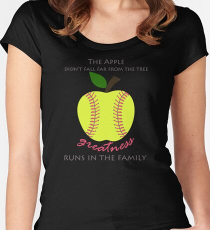 Softball Products: The Apple Didn't Fall Far From the Tree - Greatness Runs in the Family Women's Fitted Scoop T-Shirt