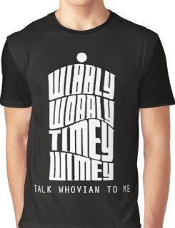 Talk Whovian To Me Graphic T-Shirt