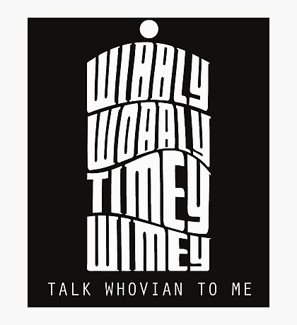Talk Whovian To Me Photographic Print