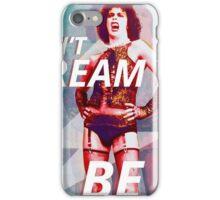 don't dream it be it iPhone Case/Skin