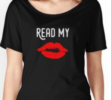 Read My Lips Women's Relaxed Fit T-Shirt