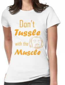 Don't Tussle with the muscle Womens Fitted T-Shirt