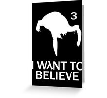 I wλnt to believe Greeting Card