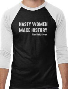 Nasty Women Make History Men's Baseball ¾ T-Shirt