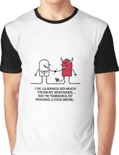 I ve learned from my mistakes. Graphic T-Shirt