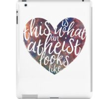 This is What an Atheist Looks Like - Galaxy Heart iPad Case/Skin