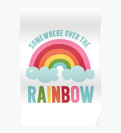 Somewhere Over the Rainbow Poster