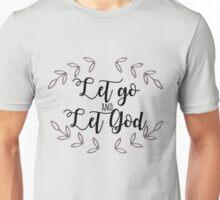 Let Go and Let God Unisex T-Shirt