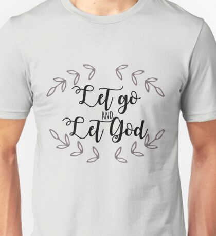 Let Go and Let God Unisex T-Shirt