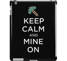 Keep Calm and Mine on Minecraft iPad Case/Skin