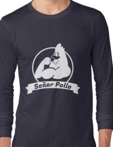Señor Pollo  Long Sleeve T-Shirt