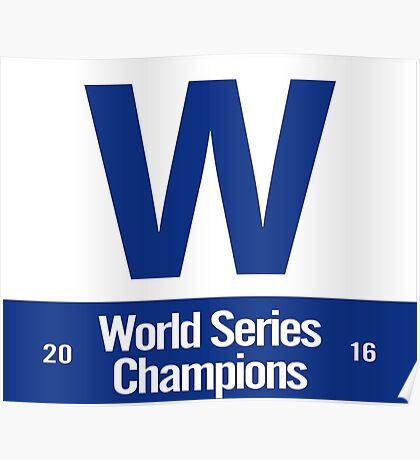 Exact Cubs Blue - Chicago Cubs Majestic W Flag (World Series Edition) Poster