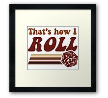 That's How I Roll Fantasy Gaming d20 Dice Framed Print