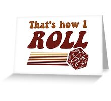 That's How I Roll Fantasy Gaming d20 Dice Greeting Card