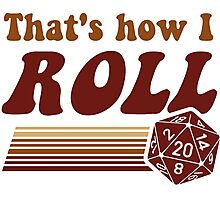 That's How I Roll Fantasy Gaming d20 Dice Photographic Print