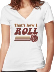 That's How I Roll Fantasy Gaming d20 Dice Women's Fitted V-Neck T-Shirt