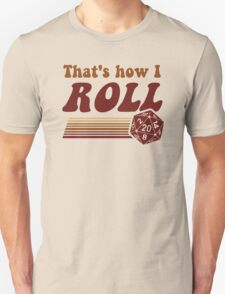 That's How I Roll Fantasy Gaming d20 Dice Unisex T-Shirt