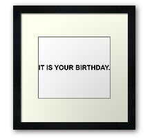 It Is Your Birthday Framed Print