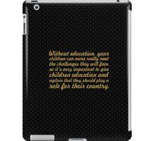 """Without Education... """"Nelson Mandela"""" Inspirational Quote iPad Case/Skin"""