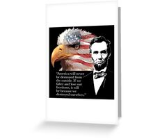 Abraham Lincoln - Destroy Ourselves Greeting Card