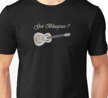 Got bluegrass Unisex T-Shirt