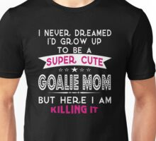 A Super cute Goalie Mom Unisex T-Shirt