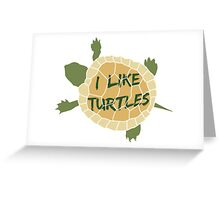 I Like Turtles Greeting Card