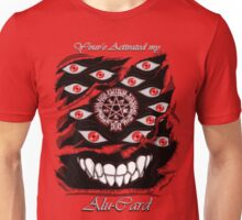 You've Activated my Alu-Card! Unisex T-Shirt