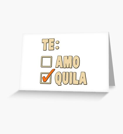 Te Amo Tequila Spanish Choice Greeting Card