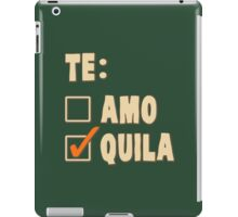Te Amo Tequila Spanish Choice iPad Case/Skin