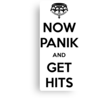 Now Panik and Get Hits Canvas Print