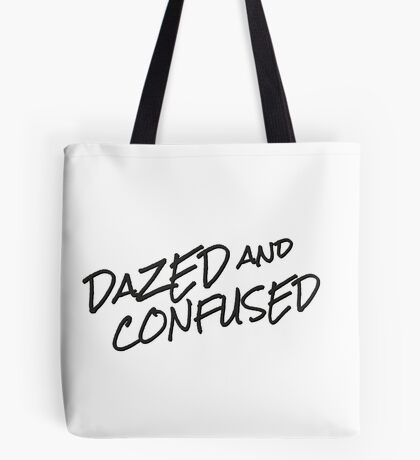 dazed and confused movie quotes popular film cinema matthew mcconaughey hippie rock t shirts Tote Bag
