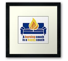 A Burning Couch is a Happy Couch Framed Print