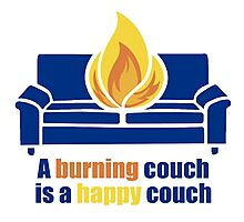 A Burning Couch is a Happy Couch Photographic Print