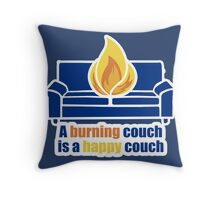 A Burning Couch is a Happy Couch Throw Pillow