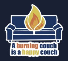 A Burning Couch is a Happy Couch T-Shirt