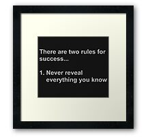 Two Rules For Success Revealed Framed Print