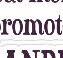 Great Moms Get Promoted To Grandma Sticker