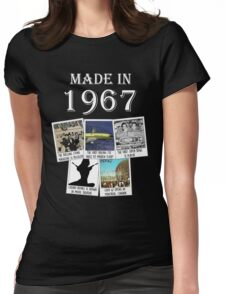 Made in 1967, main historical events Womens Fitted T-Shirt