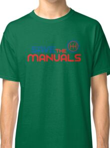 Save The Manuals (1) Classic T-Shirt