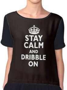 Stay calm and dribble on Chiffon Top