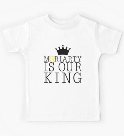 Moriarty Is Our King Kids Tee