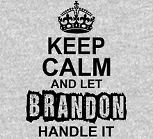 Keep Calm And Let Brandon Handle It T-Shirt