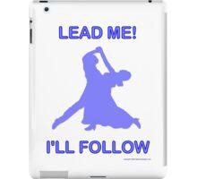Lead Me, I'll Follow iPad Case/Skin