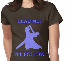 Lead Me, I'll Follow Womens Fitted T-Shirt