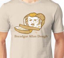 Breadgar Allan Dough Unisex T-Shirt