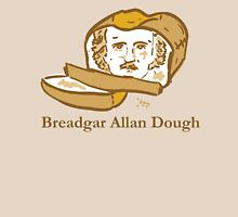 Breadgar Allan Dough Unisex T-Shirt